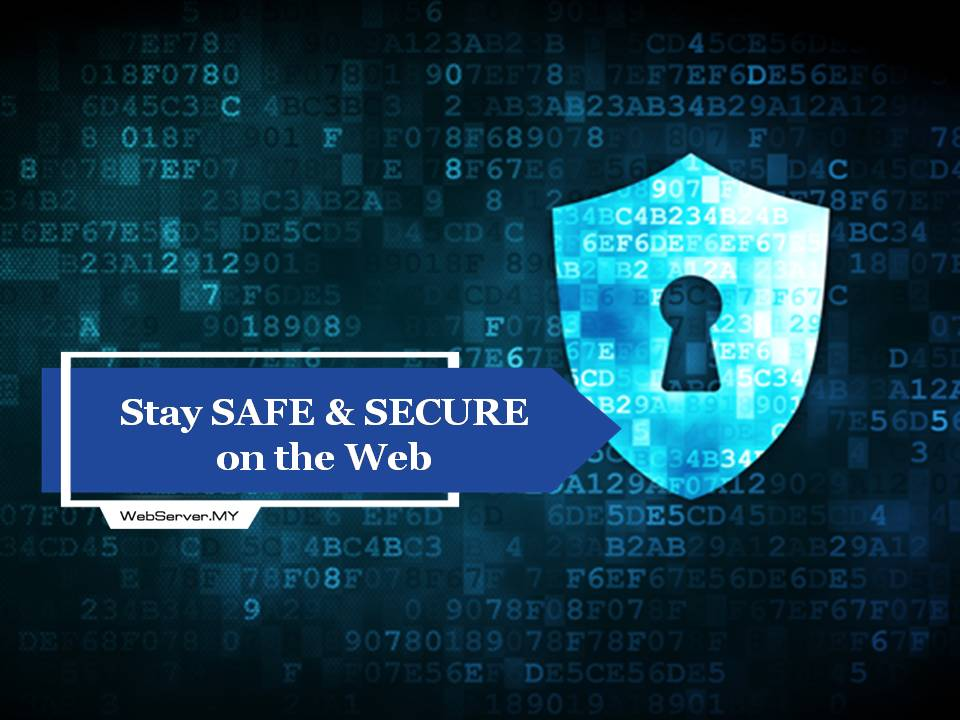 5 Tips For Staying Safe On The Web Webserver Malaysia Blog